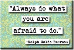Always Do What You Are Afraid To Do Emerson