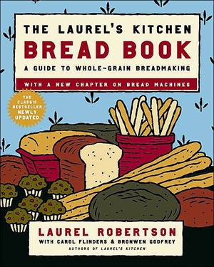 Laurel's Kitchen Bread Book Updated Version