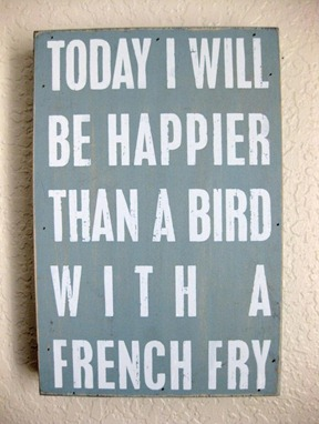 Happier Than Bird French Fry